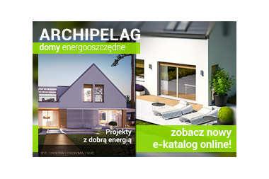 """""""ARCHIPELAG domy energooszczędne"""" – nowy e-katalog już dostępny online!"""